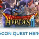 Dragon quest heroes tutte le news