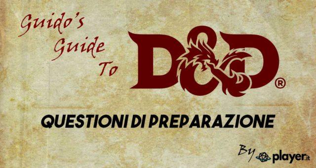 D&D: Questioni di Preparazione
