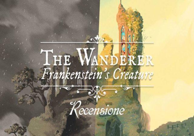 Anteprima Recensione The Wanderer Frankenstein's Creature