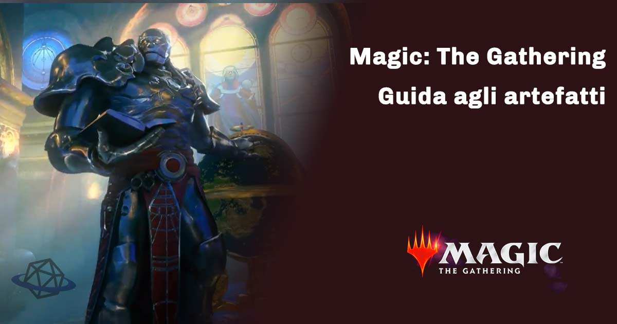 magic the gathering guida agli artefatti