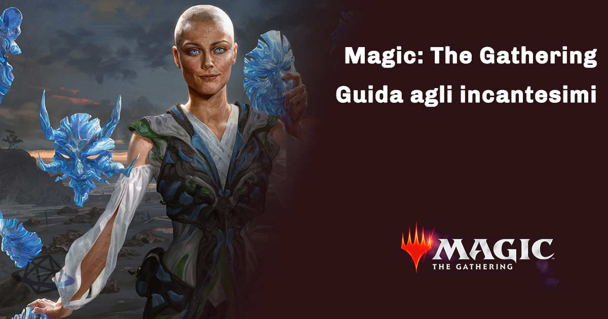 magic the gathering guida agli incantesimi