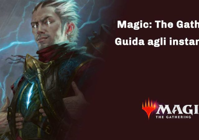 magic the gathering guida agli instantanei