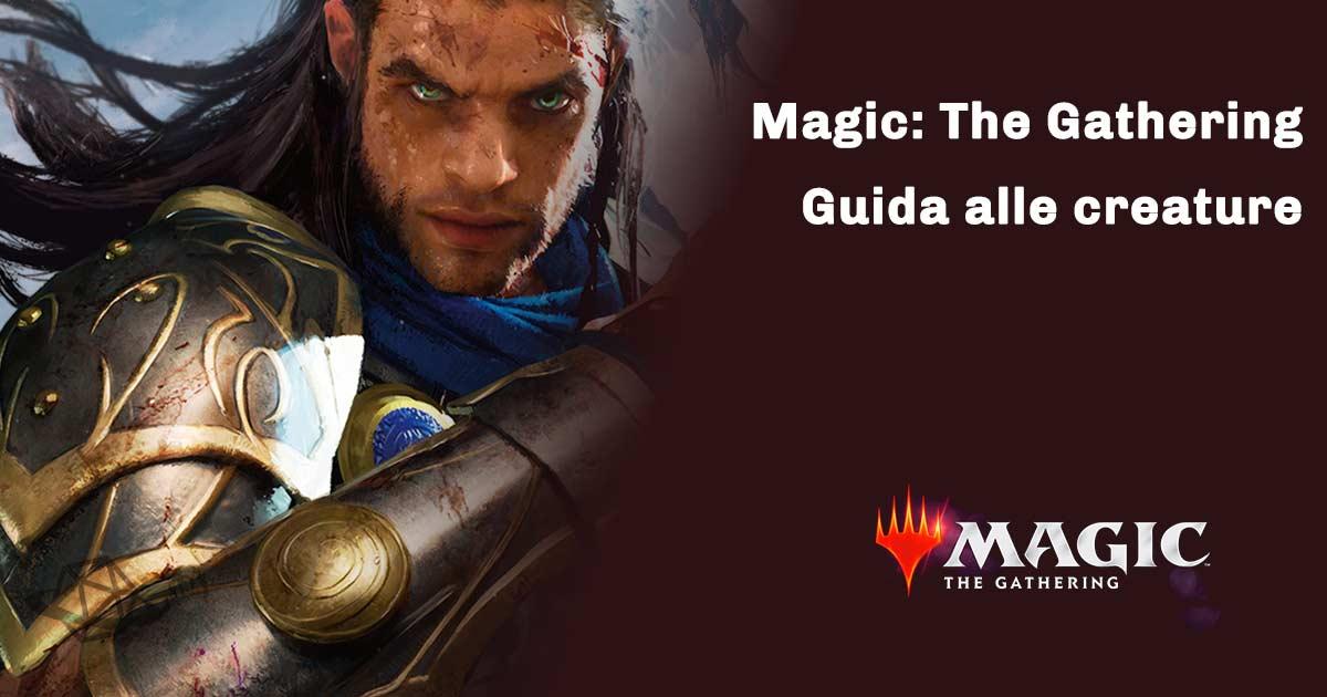 magic the gathering guida alle creature