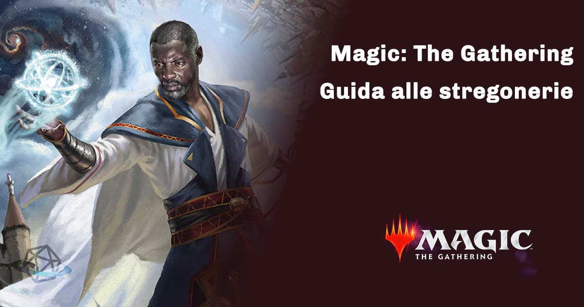 magic the gathering guida alle stregonerie
