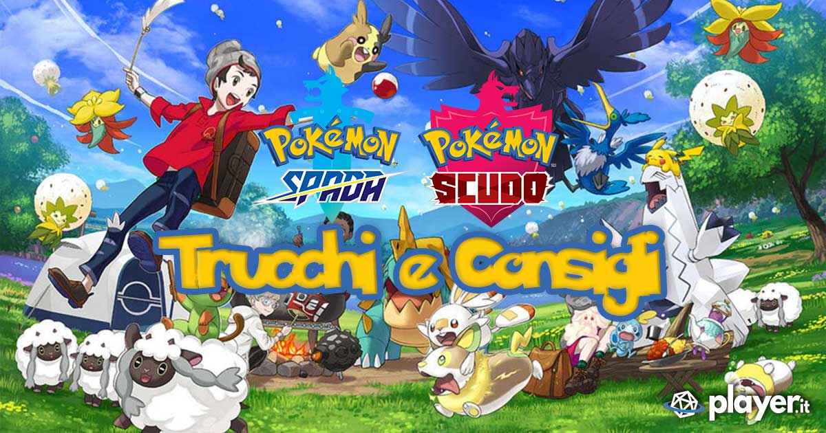 Pokemon Spada e Scudo: Tutti i trucchi e i consigli per affrontare al meglio l'avventura