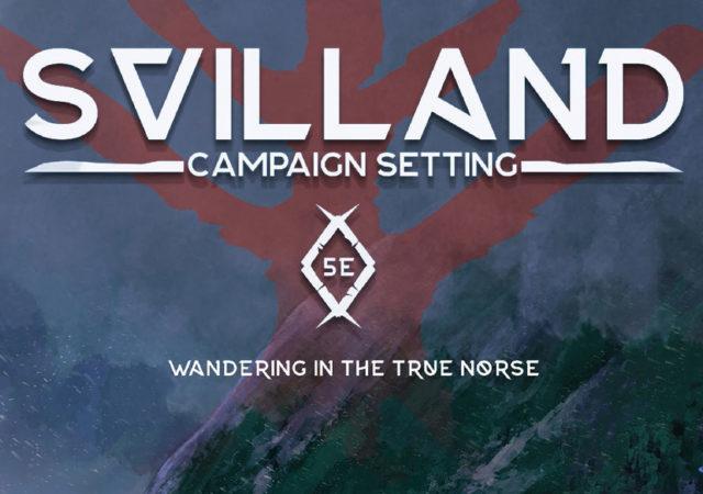 Un racconto inserito nell'ambientazione di Svilland, un modulo a tema scandinavo per D&D 5E