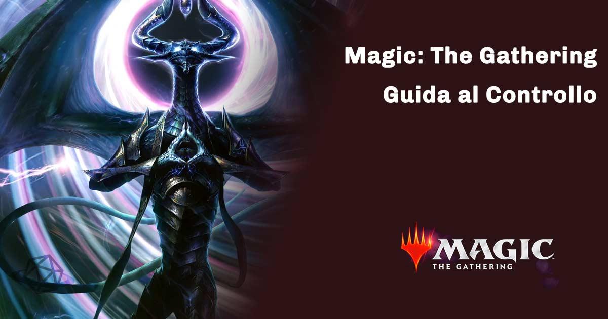 guida al gioco control di magic the gathering