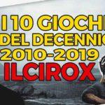 10 giochi del decennio secondo ilcirox