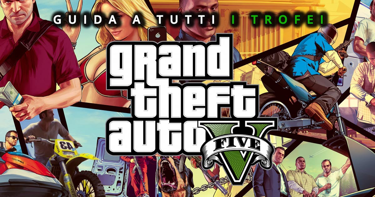 GUIDA A TUTTI I TROFEI DI GTA V