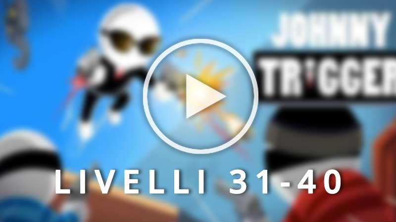 Johnny trigger soluzione Video 31 40
