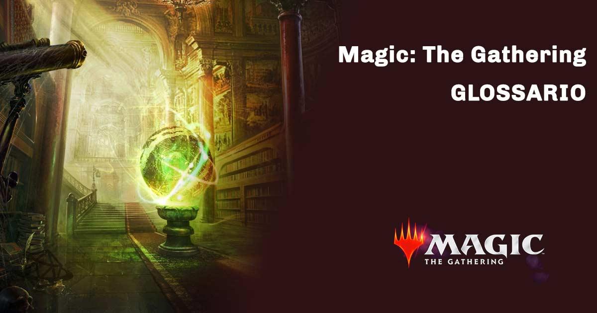 il glossario di mtg arena e magic the gathering