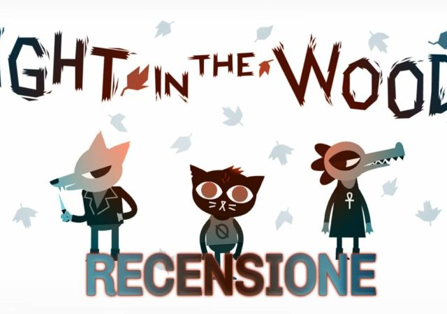 RECENSIONE NIGHT IN THE WOODS