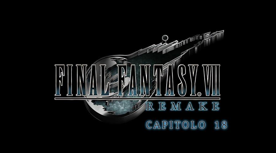 tutti i boss del capitolo 18 di final fantasy vii
