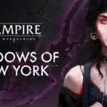 Vampire-The Masquerade: Shadows of New York, Vampire-The Masquerade: Coteries of New York, Draw Distance