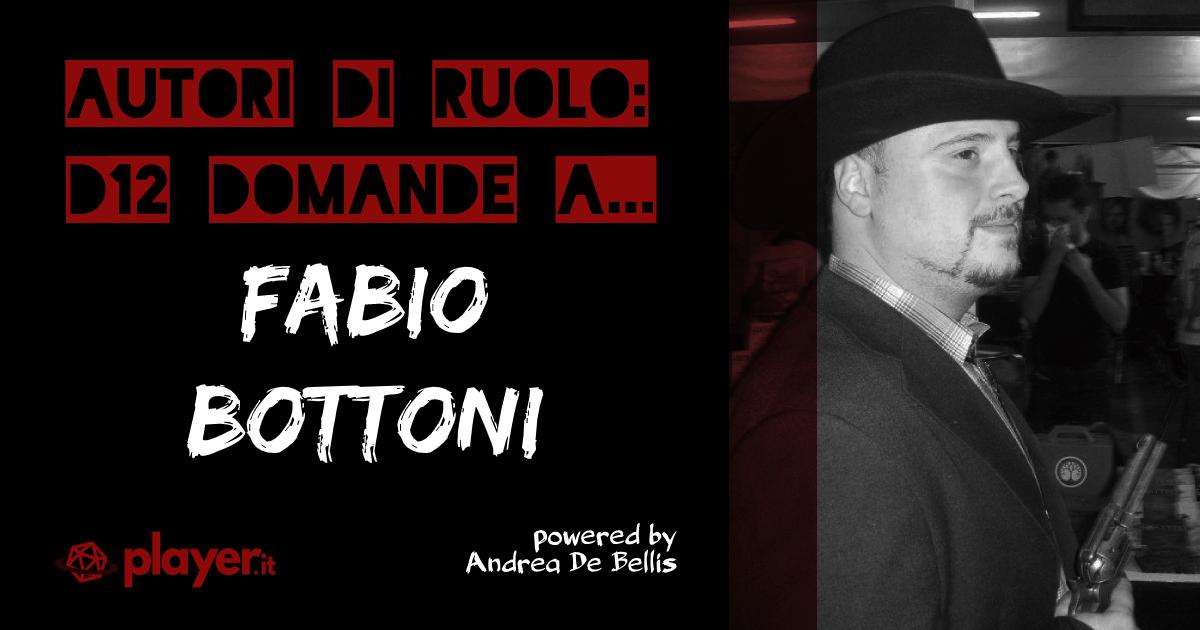 Autori di Ruolo_un d12 domande a Fabio Bottoni