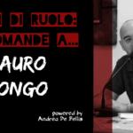 Autori di Ruolo_un d12 domande a Mauro Longo
