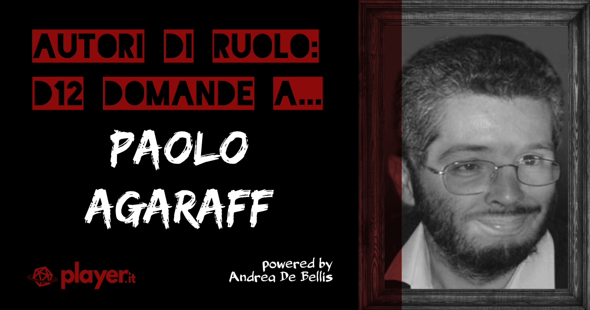 Autori di Ruolo_un d12 domande a Paolo Agaraff