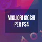 classifica dei migliori giochi per PS4