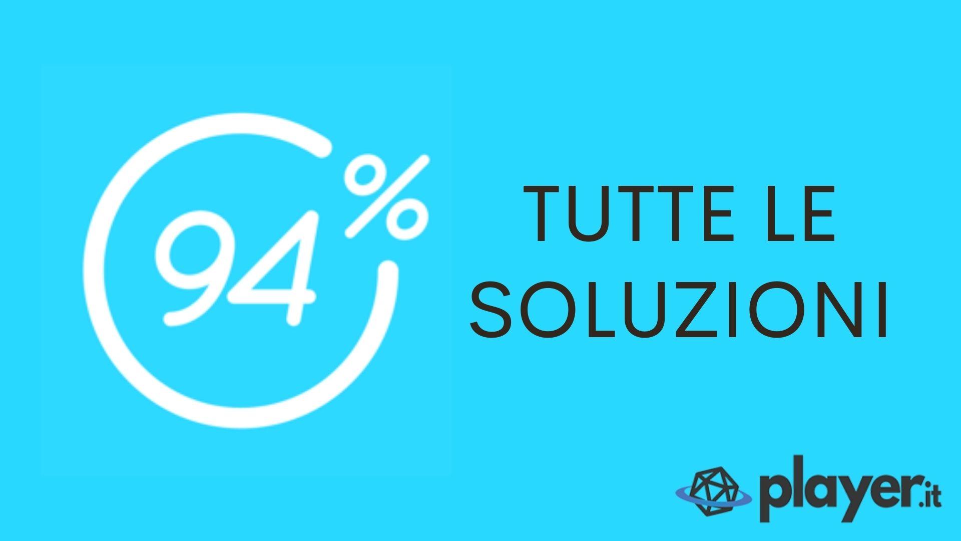 Soluzione 94 Le Risposte A Tutti I Livelli Completa Player It