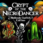 Crypt of the NecroDancer, Brace Yourself Games, Crypt of the Necrodancer edizione fisica, Crypt of the Necrodancer edizione fisica Switch PS4