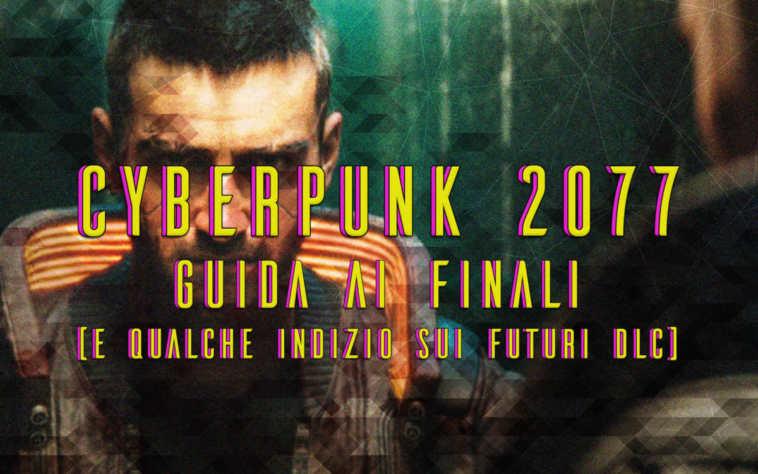 cybepunk 2077 tutti i finali