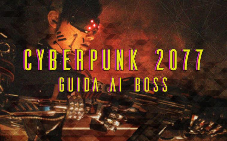 guida ai boss di cyberpunk 2077