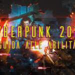 Cyberpunk 2077 tutte le abilità e i perk