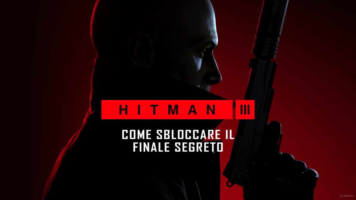 Hitman 3, come sbloccare il finale segreto
