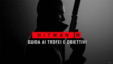 hitman 3 come ottenere tutti i trofei