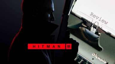 le recensioni di hitman 3