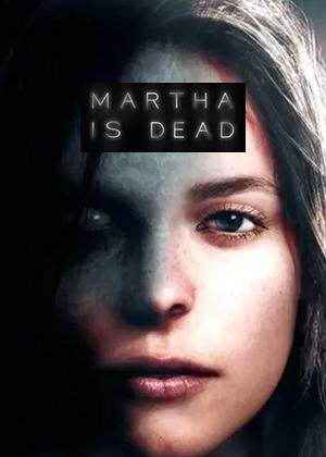locandina del gioco Martha is Dead