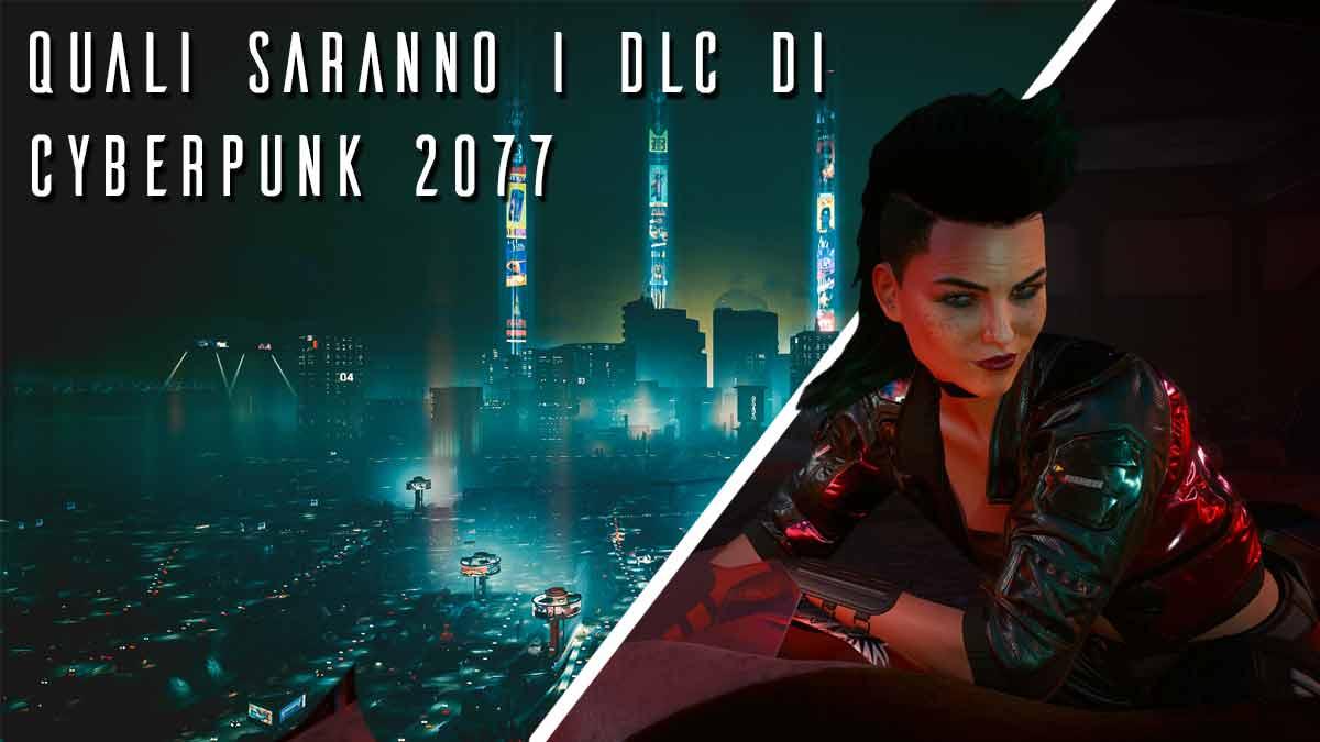 quali saranno i dlc di cyberpunk 2077