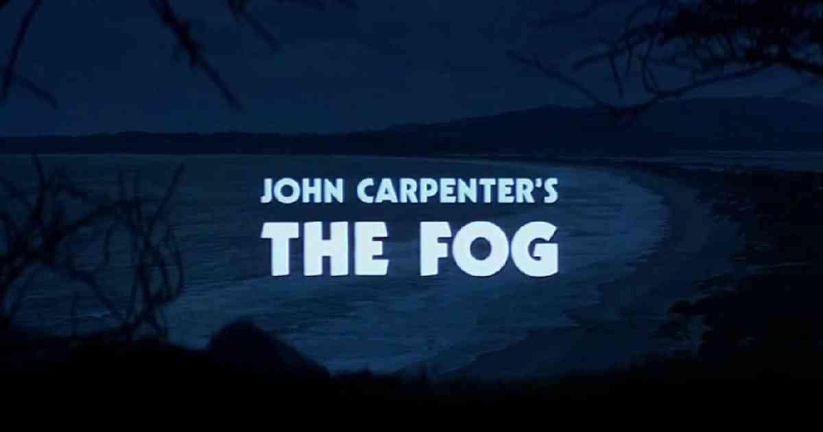 The Fog, The Fog John Carpenter, The Fog John Carpenter film