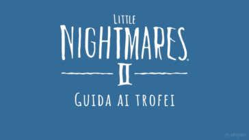 Little Nightmares 2 guida al platino