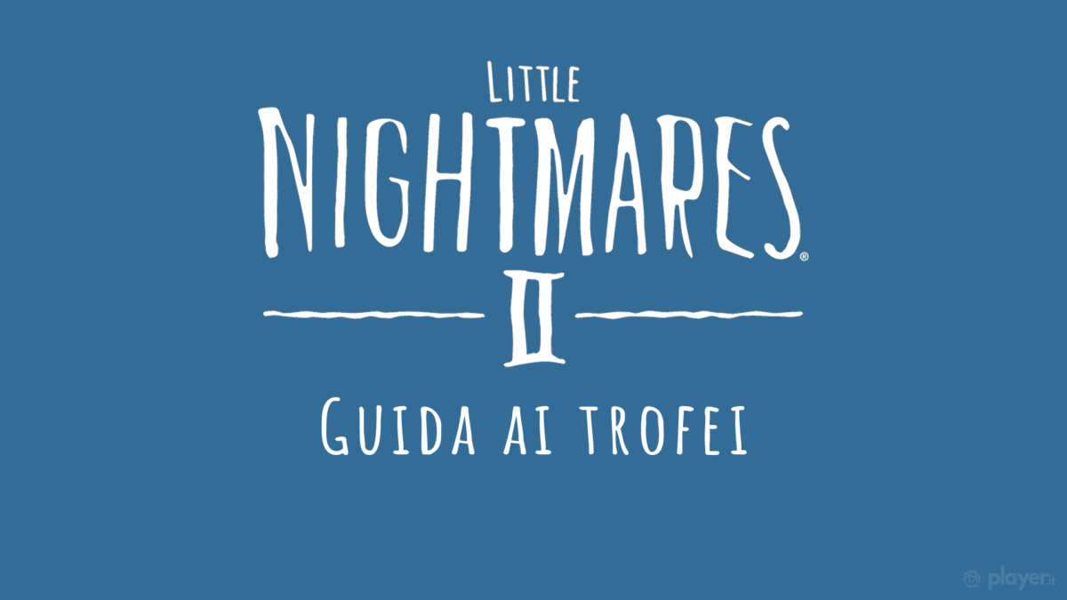 Little Nightmares 2 guida al platino