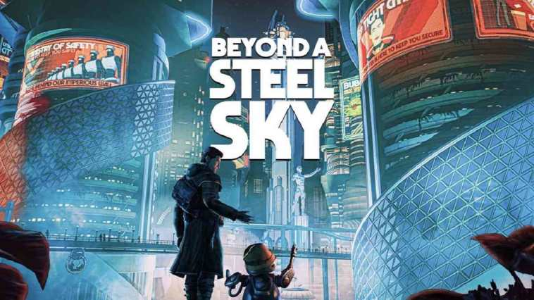 Beyond a Steel Sky, Beneath a steel sky, Beyond a steel sky sequel, Beyond a steel sky avventura grafica