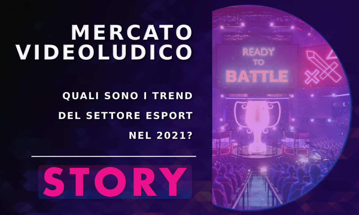 story trend esport 2021 - copertina