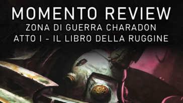 Copertina per il Momento Review su Zona di Guerra Charadon Atto I - Il Libro della Ruggine