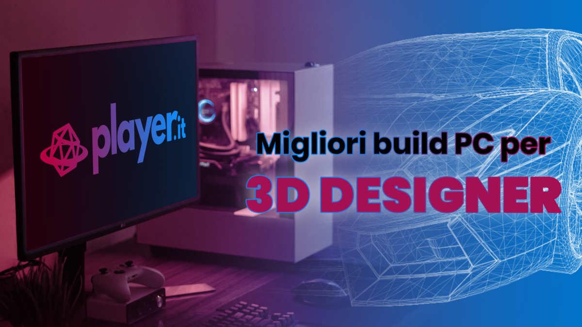 Migliori build PC per 3D designer