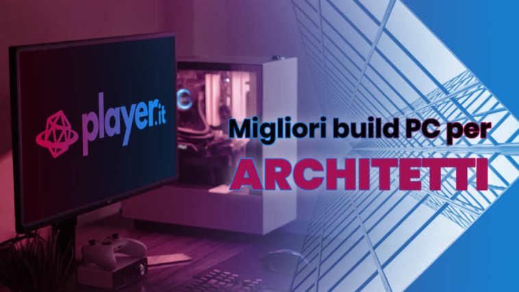 Migliori build PC per architetti