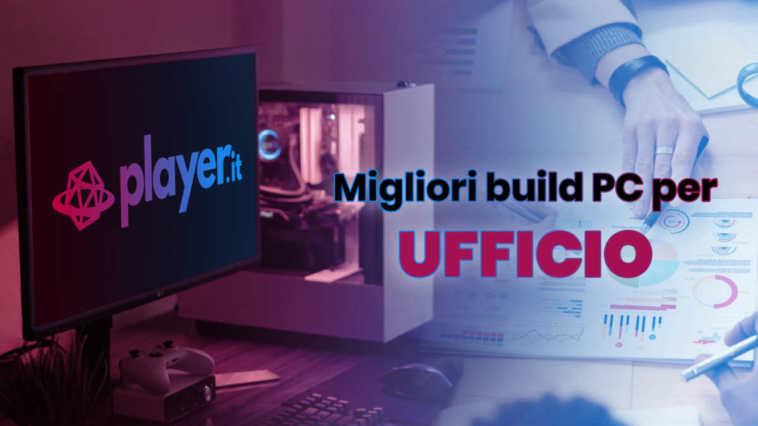 Migliori build PC per ufficio