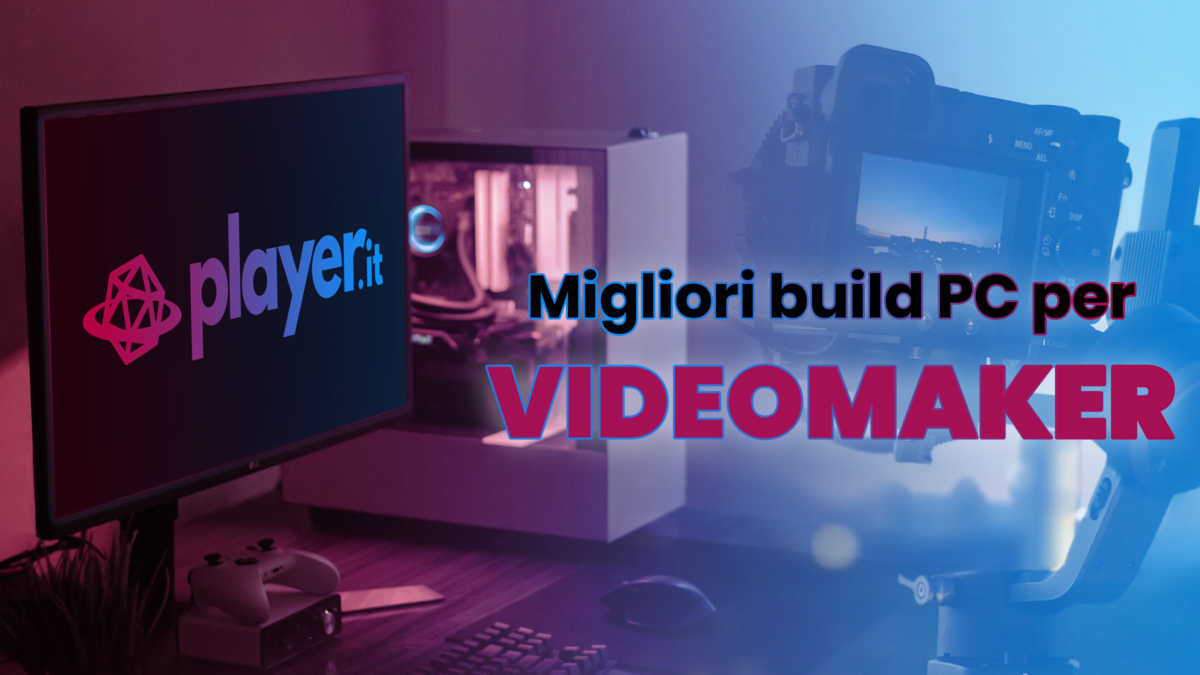 Migliori build PC per videomaker