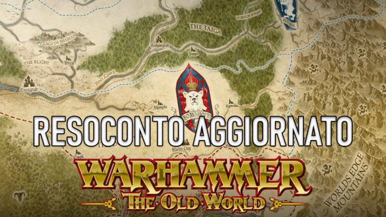 Resoconto aggiornato di Warhammer The Old World